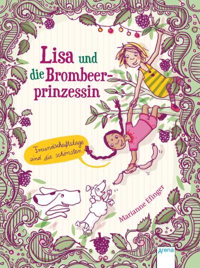 Lisa und die Brombeerprinzessin (2). Freundschaftstage sind die schönsten