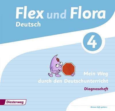 Flex und Flora 4. Diagnoseheft: Mein Weg durch den Deutschunterricht
