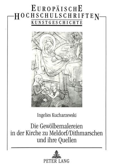 Die Gewölbemalereien in der Kirche zu Meldorf/Dithmarschen und ihre Quellen