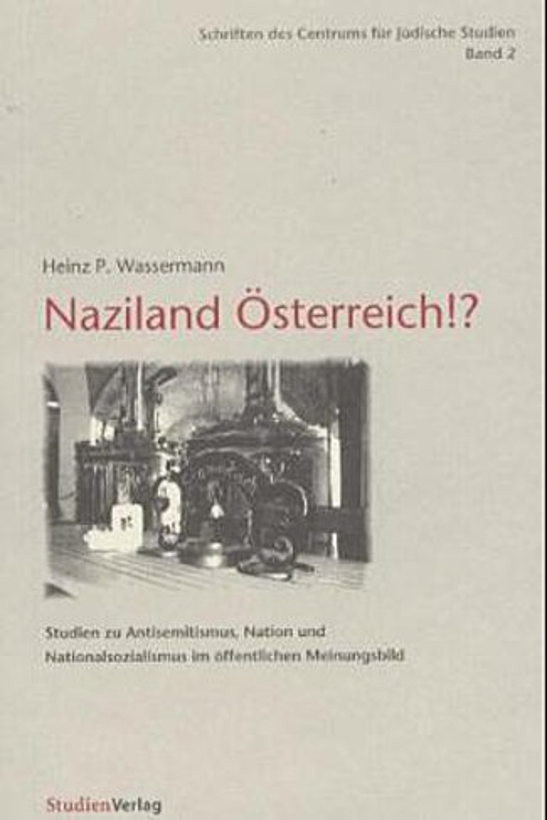 Naziland Österreich!? Heinz P. Wassermann