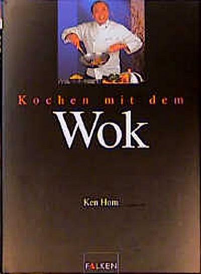 Kochen mit dem Wok - Falken - Gebundene Ausgabe, Deutsch, Ken Hom, ,