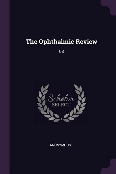 The Ophthalmic Review: 08