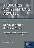 Prüfungsvorbereitung aktuell - Bankkaufleute: Zwischen- und Abschlussprüfung, Gesamtpaket