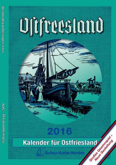 Ostfreeslandkalender 2016: Kalender für Ostfriesland (Ostfreeslandkalender / Kalender für Ostfriesland)