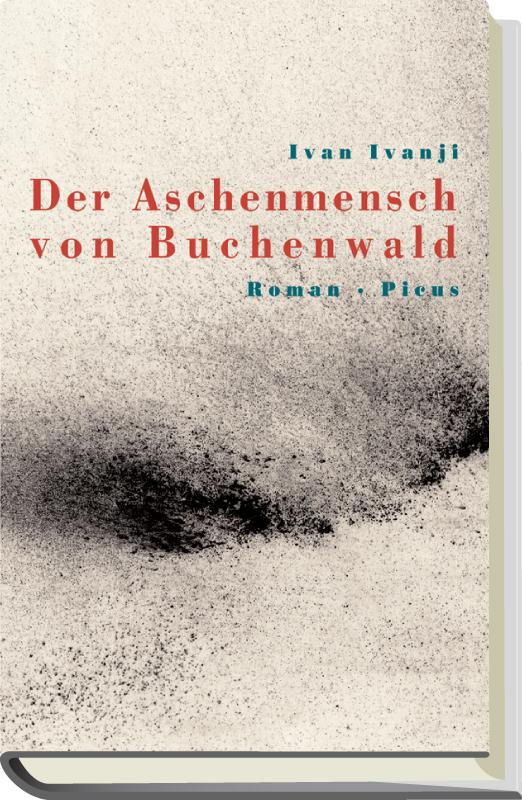 Der Aschenmensch von Buchenwald, Ivan Ivanji