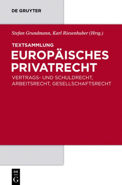 Textsammlung Europäisches Privatrecht: Vertrags- und Schuldrecht, Arbeitsrecht, Gesellschaftsrecht