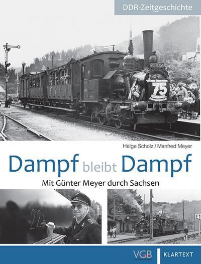 Dampf bleibt Dampf: Mit Günter Meyer durch Sachsen