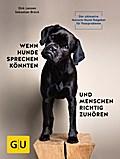 Wenn Hunde sprechen könnten und Menschen rich ...