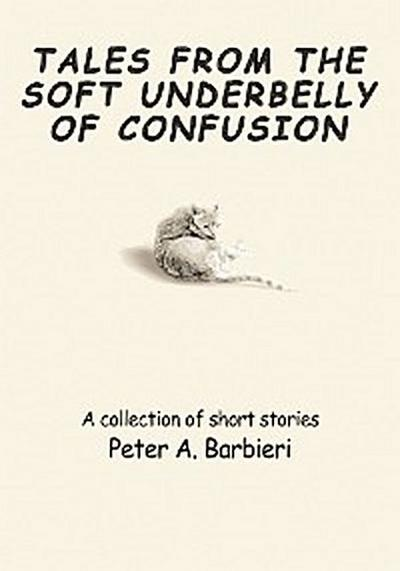 Tales from the Soft<I> </I>Underbelly of <I> </I>Confusion