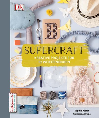 Supercraft; Kreative Projekte für 52 Wochenenden; Deutsch; Über 200 Farbfotografien