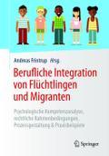 Berufliche Integration von Flüchtlingen und M ...