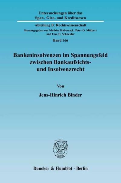 Bankeninsolvenzen im Spannungsfeld zwischen Bankaufsichts- und Insolvenzrecht
