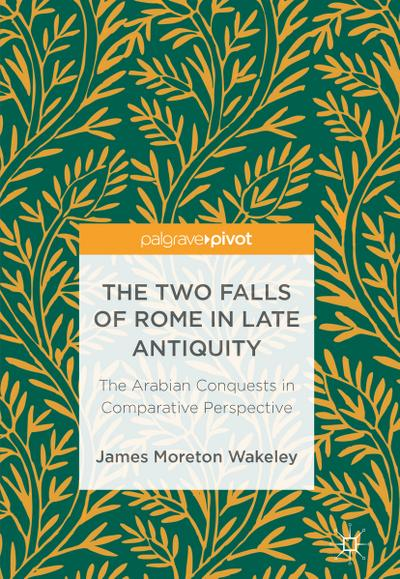 The Two Falls of Rome in Late Antiquity