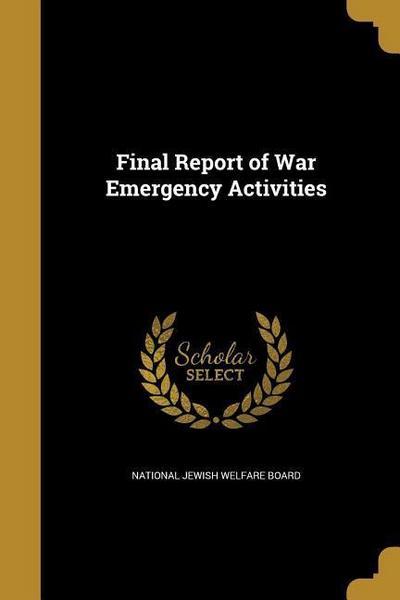 FINAL REPORT OF WAR EMERGENCY