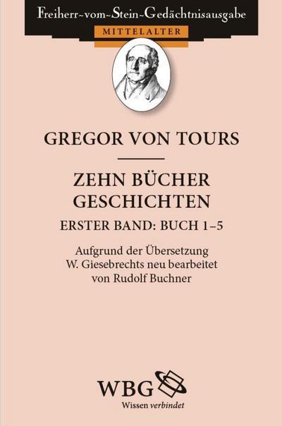 Gregor von Tours: Zehn Bücher Geschichten (Fränkische Geschichte)