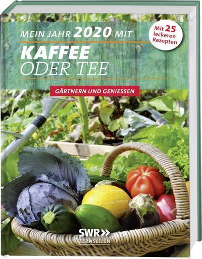 Mein Jahr 2020 mit Kaffee oder Tee: Gärtern & Genießen