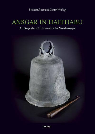 Ansgar in Haithabu - Anfänge des Christentums in Nordeuropa