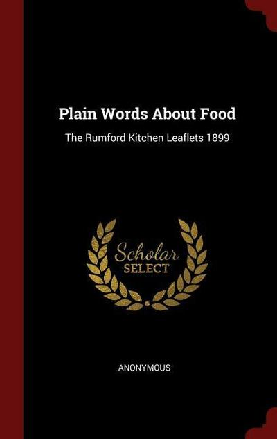 Plain Words about Food: The Rumford Kitchen Leaflets 1899
