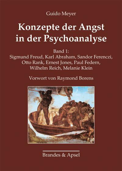 Konzepte der Angst in der Psychoanalyse. Band 1: 1895-1950