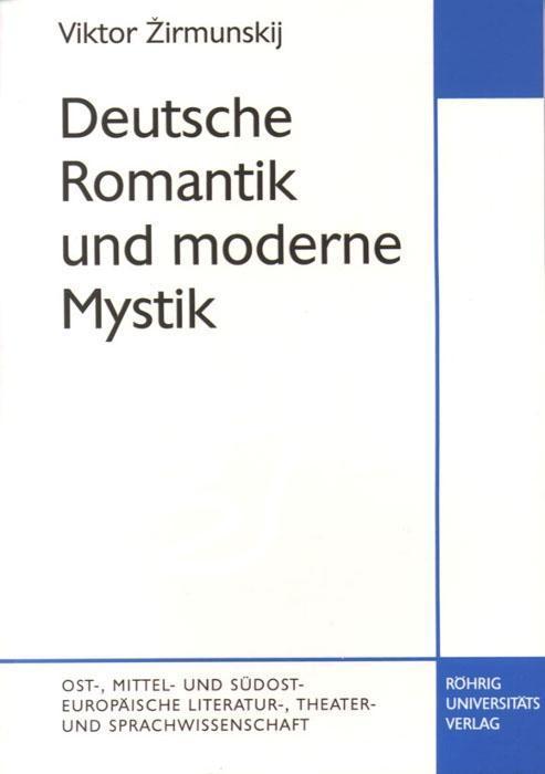 Deutsche Romantik und moderne Mystik Viktor Zirmunskij