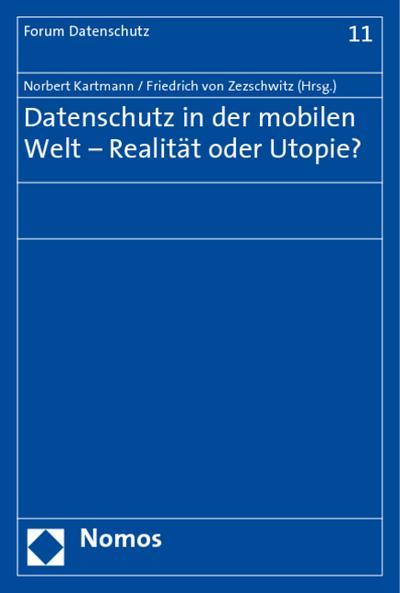 Datenschutz in der mobilen Welt - Realität oder Utopie?