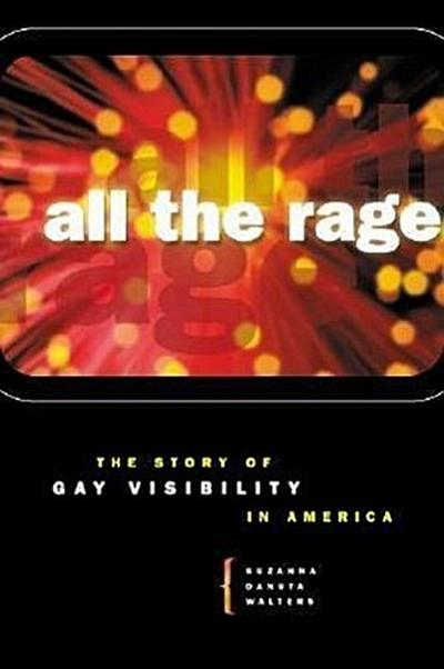 All the Rage: The Story of Gay Visibility in America