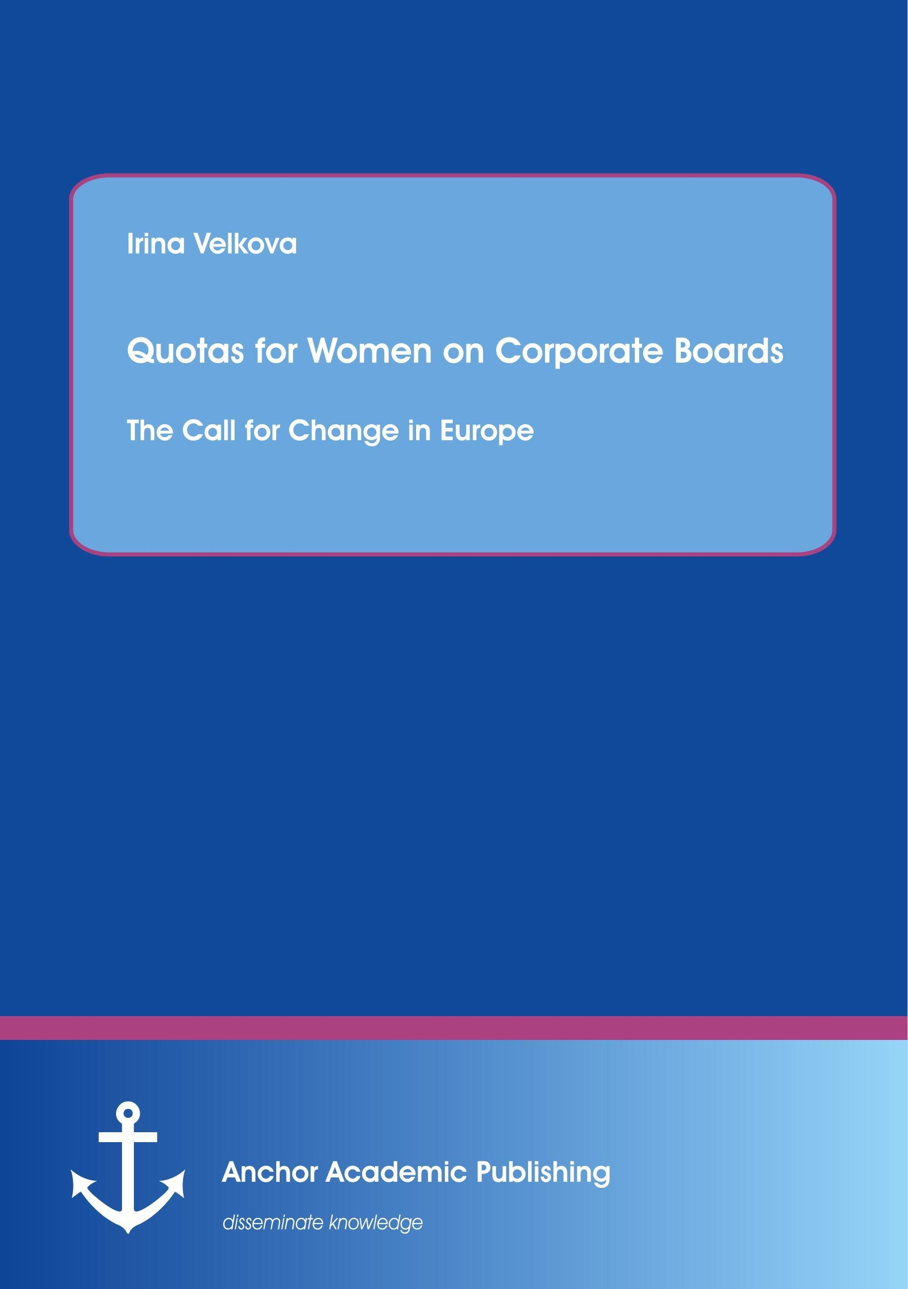 Quotas for Women on Corporate Boards: The Call for Change in ... 9783954894239