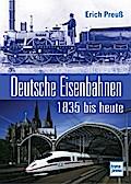 Deutsche Eisenbahnen 1835 bis heute; Deutsch; ...