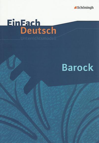 Barock. EinFach Deutsch Unterrichtsmodelle