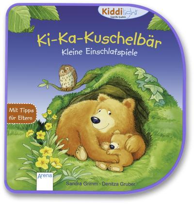 Ki-Ka-Kuschelbär. Kleine Einschlafspiele
