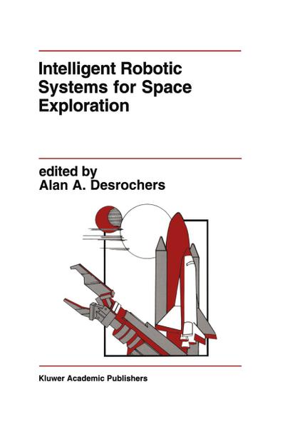Intelligent Robotic Systems for Space Exploration