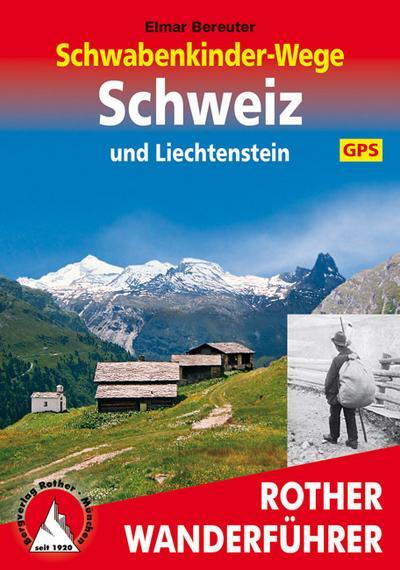 Schwabenkinder-Wege Schweiz und Liechtenstein. Mit GPS-Daten
