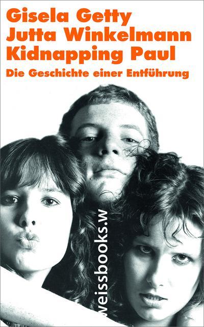 Kidnapping Paul; Die Geschichte einer Entführung; Deutsch; 16 schw.-w. Fotos