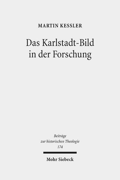 Das Karlstadt-Bild in der Forschung (Beiträge zur historischen Theologie)