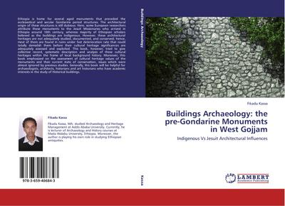 Buildings Archaeology: the pre-Gondarine Monuments in West Gojjam