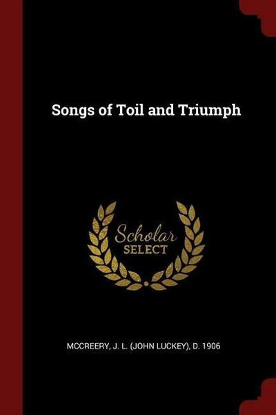 Songs of Toil and Triumph