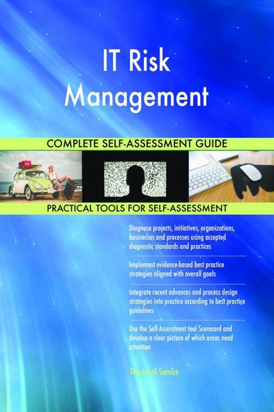 IT Risk Management Complete Self-Assessment Guide
