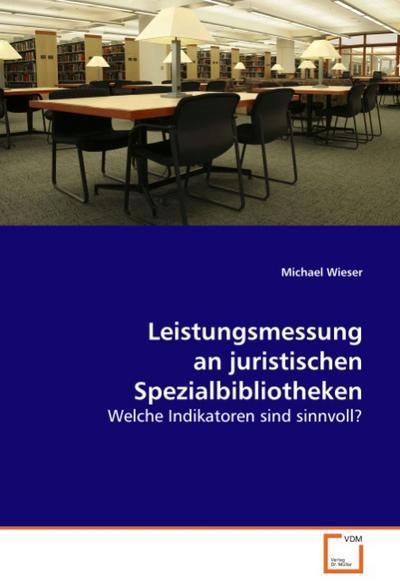 Leistungsmessung an juristischen Spezialbibliotheken