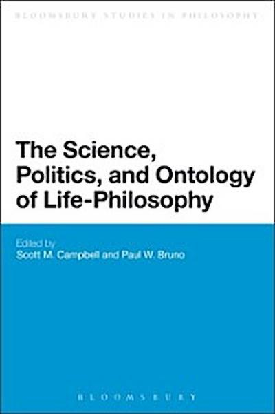 Science, Politics, and Ontology of Life-Philosophy
