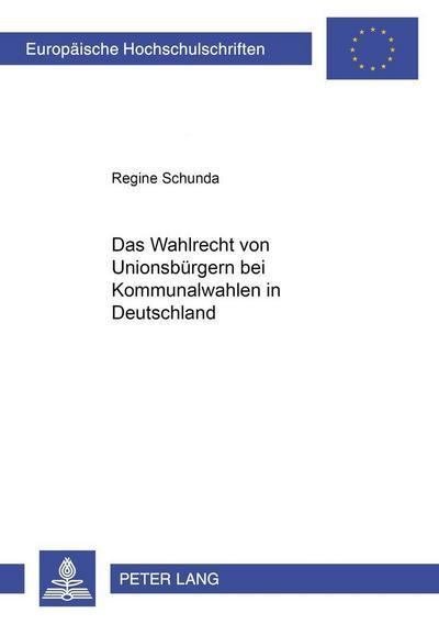 Das Wahlrecht von Unionsbürgern bei Kommunalwahlen in Deutschland