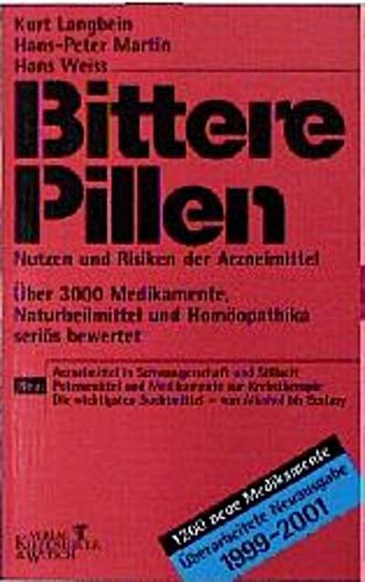 Bittere Pillen. Ausgabe 1999 - 2001. Nutzen und Risiken der Arzneimittel
