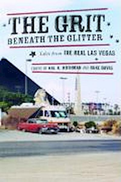 Grit Beneath the Glitter: Tales from the Real Las Vegas