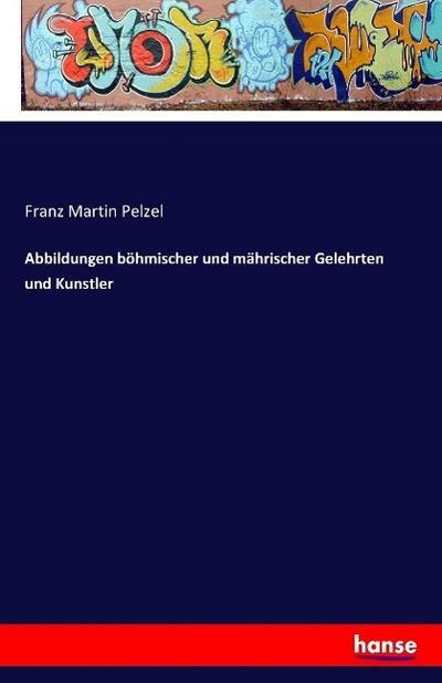 Abbildungen böhmischer und mährischer Gelehrten und Kunstler