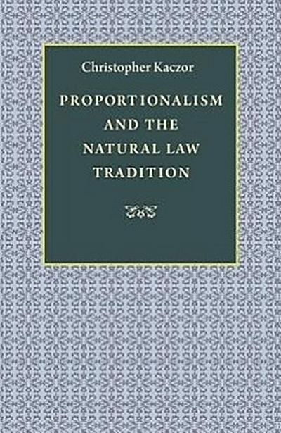 Proportionalism and the Natural Law Tradition