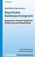 Bayerisches Denkmalschutzgesetz: Kommentar mit einer fachlichen Einführung von Michael Petzet