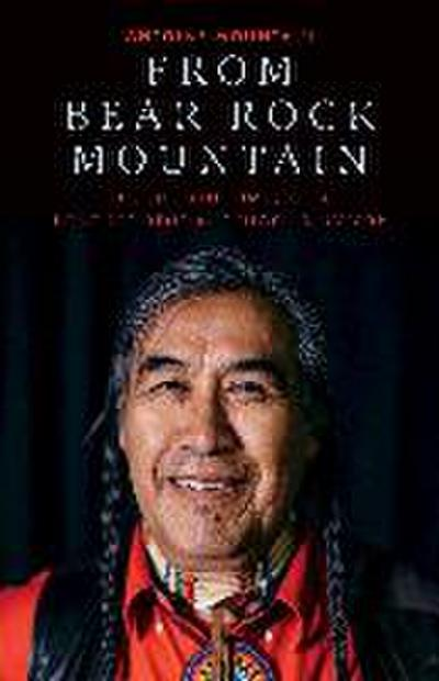 From Bear Rock Mountain: The Life and Times of a Dene Residential School Survivor