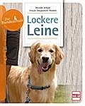 Lockere Leine; Die Hundeschule; Deutsch; 83 f ...