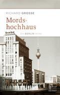 Mordshochhaus: Ein Berlin-Krimi