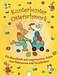Kunterbunter Osterschmuck: Ein Bastelbuch mit ...