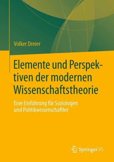 Elemente und Perspektiven der modernen Wissenschaftstheorie